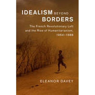Idealism beyond Borders (Inbunden, 2015)