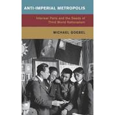 Anti-Imperial Metropolis (Inbunden, 2015)