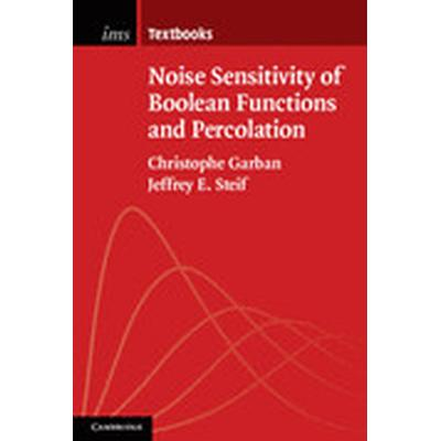 Noise Sensitivity of Boolean Functions and Percolation (Inbunden, 2014)