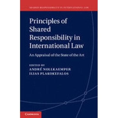 Principles of Shared Responsibility in International Law (Inbunden, 2014)