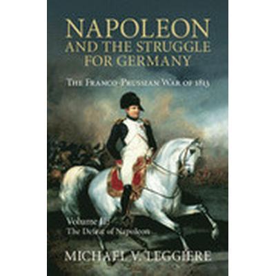 Napoleon and the Struggle for Germany (Inbunden, 2015)