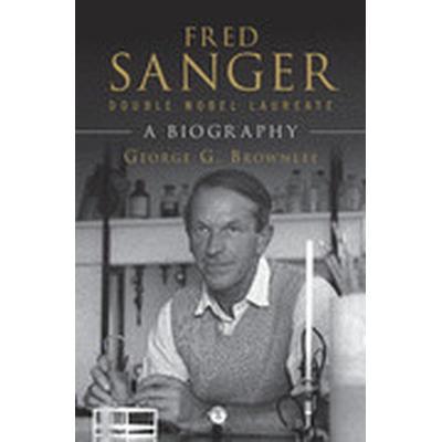 Fred Sanger - Double Nobel Laureate (Inbunden, 2014)