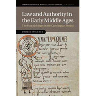 Law and Authority in the Early Middle Ages (Inbunden, 2016)