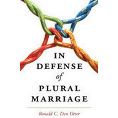 In Defense of Plural Marriage (Inbunden, 2015)