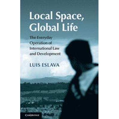Local Space, Global Life (Inbunden, 2015)