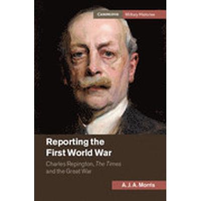 Reporting the First World War (Inbunden, 2015)