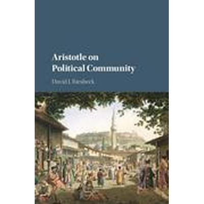 Aristotle on Political Community (Inbunden, 2016)