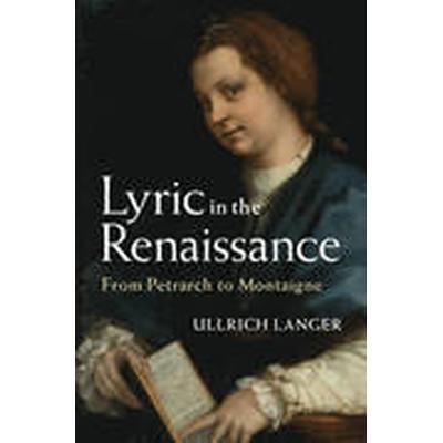 Lyric in the Renaissance (Inbunden, 2015)