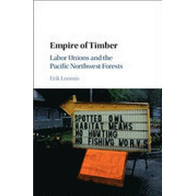 Empire of Timber (Inbunden, 2015)