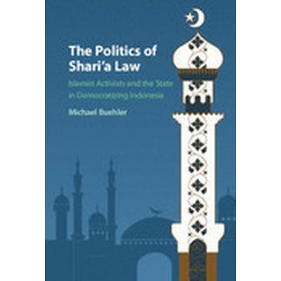 The Politics of Shari'a Law (Inbunden, 2016)