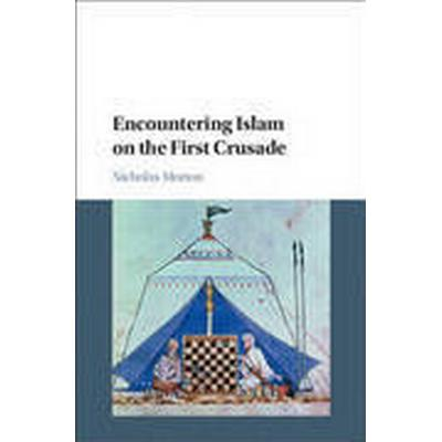 Encountering Islam on the First Crusade (Inbunden, 2016)