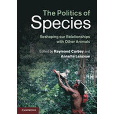 The Politics of Species (Häftad, 2014)
