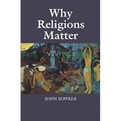 Why Religions Matter (Häftad, 2015)