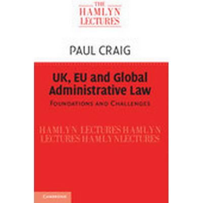 UK, EU and Global Administrative Law (Häftad, 2015)