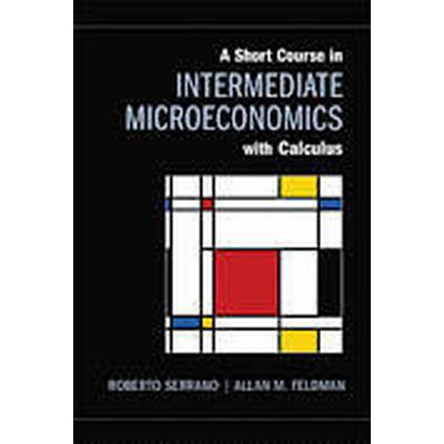 A Short Course in Intermediate Microeconomics with Calculus (Häftad, 2012)