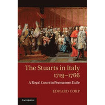 The Stuarts in Italy, 1719-1766 (Häftad, 2014)