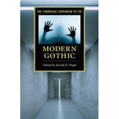 The Cambridge Companion to the Modern Gothic (Häftad, 2014)