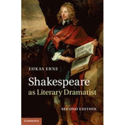 Shakespeare as Literary Dramatist (Häftad, 2013)