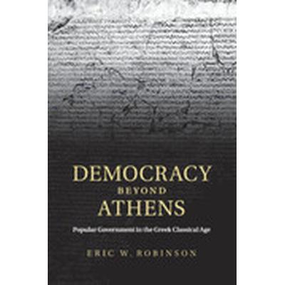 Democracy beyond Athens (Häftad, 2015)