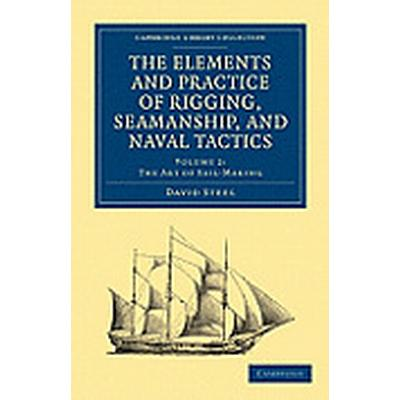 The Elements and Practice of Rigging, Seamanship, and Naval Tactics (Häftad, 2011)