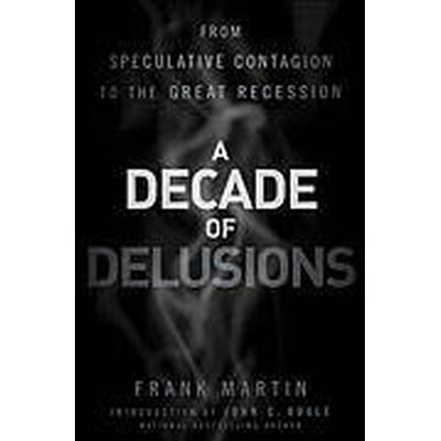 A Decade of Delusions (Inbunden, 2011)