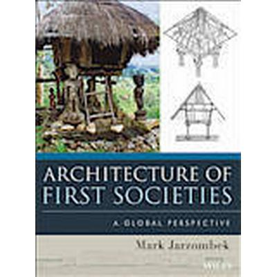 Architecture of First Societies (Inbunden, 2013)