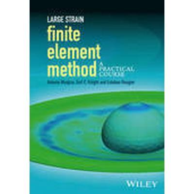 Large Strain Finite Element Method (Inbunden, 2015)