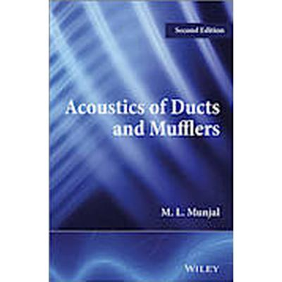 Acoustics of Ducts and Mufflers (Inbunden, 2014)