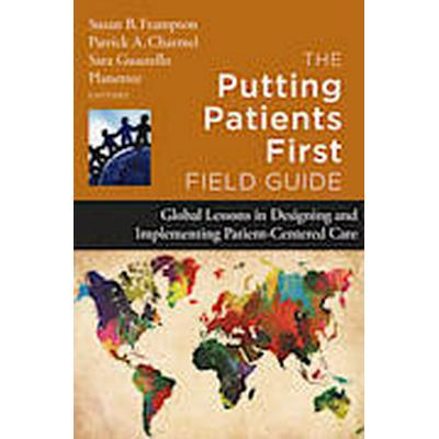 The Putting Patients First Field Guide (Inbunden, 2013)