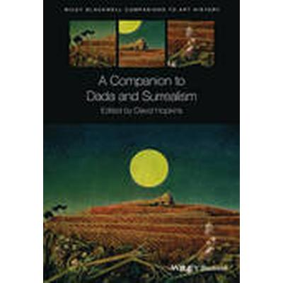 A Companion to Dada and Surrealism (Inbunden, 2016)