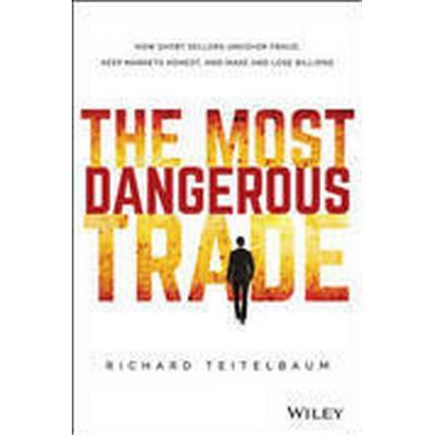 The Most Dangerous Trade (Inbunden, 2015)