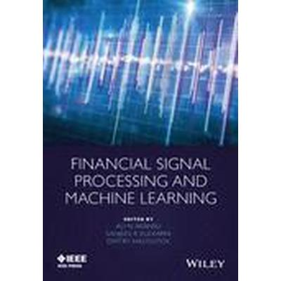 Financial Signal Processing and Machine Learning (Inbunden, 2016)