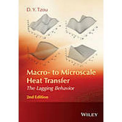 Macro- to Microscale Heat Transfer (Inbunden, 2014)