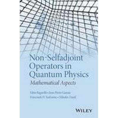 Non-Selfadjoint Operators in Quantum Physics (Inbunden, 2015)