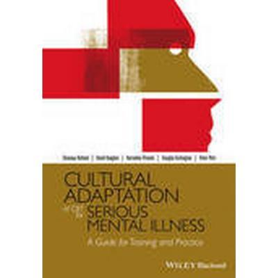 Cultural Adaptation of CBT for Serious Mental Illness (Inbunden, 2015)