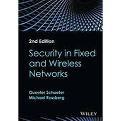 Security in Fixed and Wireless Networks (Inbunden, 2016)