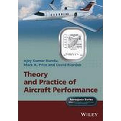 Theory and Practice of Aircraft Performance (Inbunden, 2016)