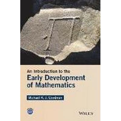 An Introduction to the Early Development of Mathematics (Häftad, 2016)
