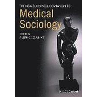 The New Blackwell Companion to Medical Sociology (Häftad, 2016)