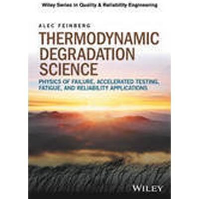 Thermodynamic Degradation Science (Inbunden, 2016)