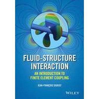 Fluid-Structure Interaction (Inbunden, 2015)