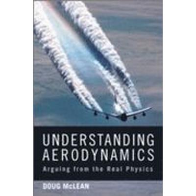 Understanding Aerodynamics (Inbunden, 2012)