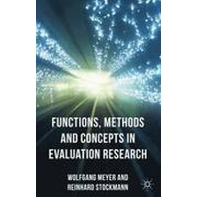 Functions, Methods and Concepts in Evaluation Research (Inbunden, 2013)
