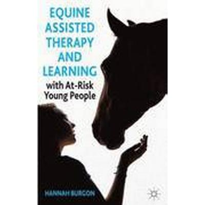 Equine Assisted Therapy and Learning with at-Risk Young People (Inbunden, 2014)