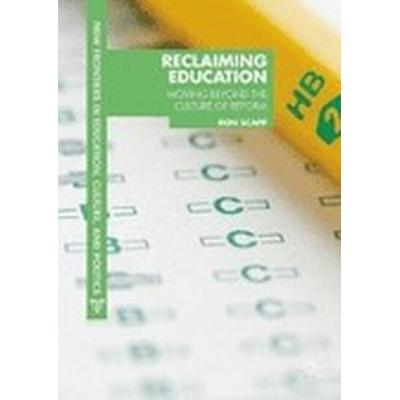 Reclaiming Education (Inbunden, 2014)