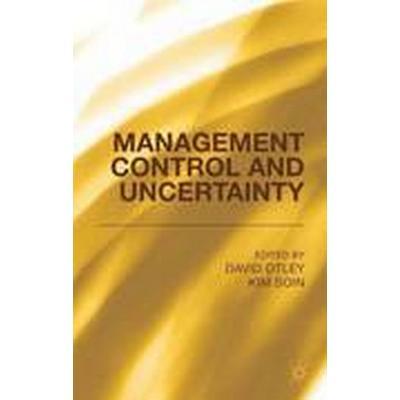 Management Control and Uncertainty (Inbunden, 2014)