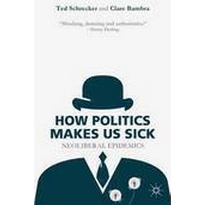 How Politics Makes Us Sick (Häftad, 2015)
