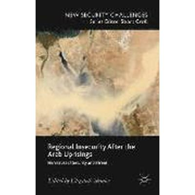 Regional Insecurity After the Arab Uprisings (Inbunden, 2015)