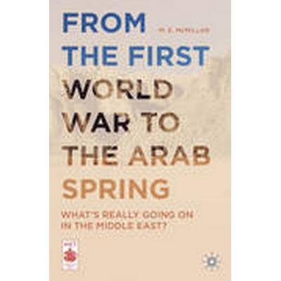 From the First World War to the Arab Spring (Häftad, 2015)
