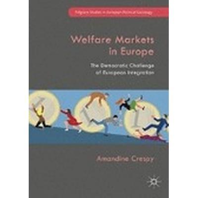 Welfare Markets in Europe (Inbunden, 2016)